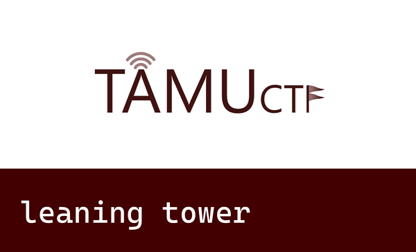 TAMUCtf - leaning tower